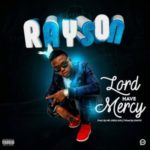 "Rayson – ""Lord Have Mercy"""