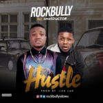 "Rockbully – ""Hustle"" ft. Small Doctor (Prod. Lahlah)"