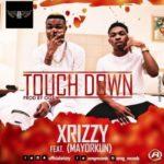 """Xrizzy – """"Touch Down"""" f. Mayorkun"""