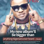 My Album Will Be The Biggest In Nigeria – Skales