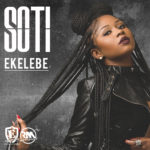 "Effyzzie Music Presents: SOTI – ""Ekelebe"" + ""I Pray"""
