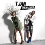 "Tjan – ""Your Smile"" (Prod. by Cobhams Asuquo)"