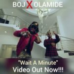 "VIDEO: BOJ – ""Wait A Minute"" ft. Olamide"