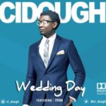 "Ci_dough – ""Wedding Day"" ft. Tychi"