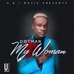 """Dotman – """"My Woman"""" (Prod. EbenJazzBeat)"""