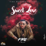"Fire – ""Sweet Love"" (Prod by Demsa)"