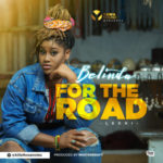 "Belinda – ""For The Road"" (Lekki) (Prod By Masterkraft)"