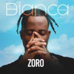 """PREMIERE: Zoro – """"Bianca"""" (Ojukwu)"""