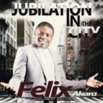 "Felix Akara – ""Jubilation in the City"""