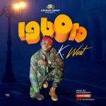 AUDIO + VIDEO: K.west – IGboro (Prod By Masterkraft)