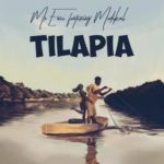 "Mr. Eazi – ""Tilapia"" ft. Medikal (Prod. By Del B)"