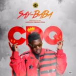 """CDQ – """"Say Baba"""" (Prod by JayPizzle)   Download Mp3"""