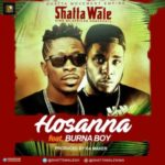 "Shatta Wale – ""Hossana"" ft. Burna Boy (Prod. By Da Maker)"