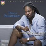 "Daddy Showkey – ""Showkey Again"""