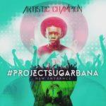 """Project Sugarbana – """"New Entrance"""" (E.P)"""