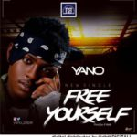 "Yano – ""Free Yourself"" (Prod by E-Kelly)"