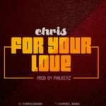 Chris – For Your Love