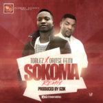 "AUDIO | VIDEO: Toblez – ""Sokoma"" (Remix) f. Oritse Femi"