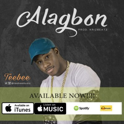 [Music] Teebee – Alagbon (Prod. By Krizbeatz)