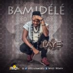 Bamidele – L'aye (Prod. Milla Rankz)