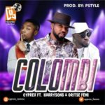 Cyprex – Colombi ft. Harrysong & Oritsefemi (DG Records)