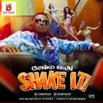 PREMIERE: CHINKO EKUN – SHAKE IT