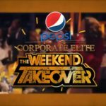 JOIN THE TAKEOVER THIS WEEKEND WITH PEPSI CORPORATE ELITE 2017