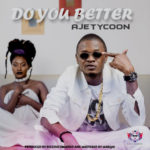 "Ajetycoon – ""Do You Better"""