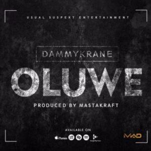 Dammy Krane  -  Oluwe (Prod. By Masterkraft)