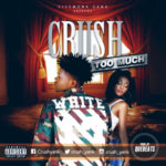"Crush – ""Too Much"""