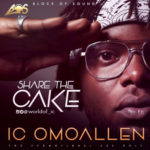 IC Omo Allen – Share the Cake