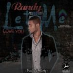 Randy – Let Me Love You