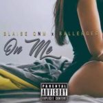 "BlaiseQNM – ""On Me"""