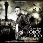 "Oboy Loco – ""More Life"" (Prod. Antras)"