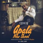 "Qdot – ""Apala New Skool"""