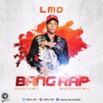 LMD – Bang Rap (Prod. By Slimzy)