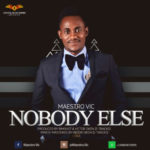 Maestro Vic – Nobody Else