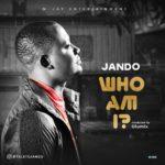 Jando – Who Am I