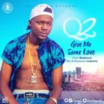 Q2 – Give Me Some Love