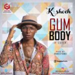 K-Shock – Gum Body  (Davido Cover)