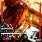 Rexx – Sarewa (Shalewa) ft. Deecube