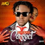 Elviz Blaze – Correct (Prod. By Echo)