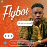 Flyboi – How Are You