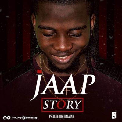 [Music] Jaap – Story (Prod. By Don Adah)