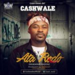 "VIDEO| AUDIO: Cash Wale – ""Atarodo (Mannequin)"""