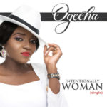 "Ogecha – ""Intentionally Woman"""