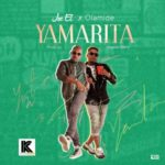 "Joe El – ""Yamarita"" ft. Olamide (Prod by Maleek Berry)"