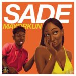Mayorkun Set To Drop 'SADE' This Friday | PRE-ORDER NOW!