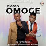"""Zlatan Ibile – """"Omoge"""" ft. Oritsefemi"""