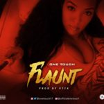One Touch – Flaunt (Prod by VTek)